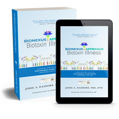 The BioNexus Approach to Biotoxin Illness by Dr. Jodie A. Dashore